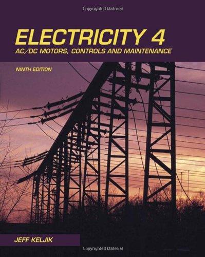 9781435400313: Electricity 4: AC/DC Motors, Controls, and Maintenance