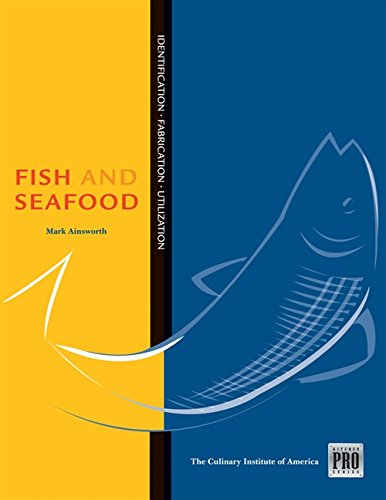 Kitchen Pro Series: Guide to Fish and Seafood Identification, Fabrication and Utilization: ...