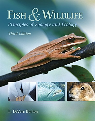 Fish and Wildlife Principles of Zoology and: Burton, L. DeVere