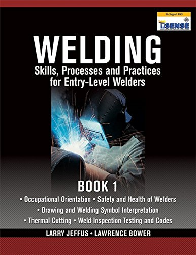 Welding Skills, Processes and Practices for Entry-Level: Jeffus, Larry; Bower,