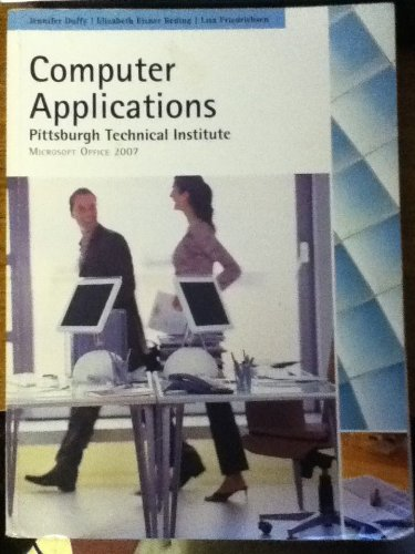 9781435428775: Computer Applications - Pittsburgh Technical Institute (Microsoft Office 2007)