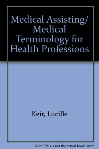 Medical Assisting/ Medical Terminology for Health Professions (143543787X) by Lucille Keir; Barbara A. Wise; Connie Krebs; Cathy Kelley-Arney; Ann Ehrlich