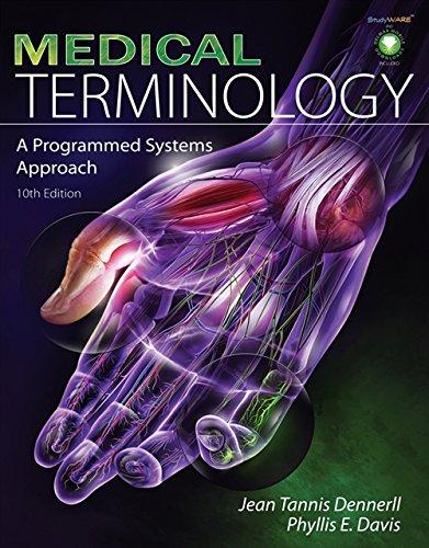 Medical Terminology: A Programmed Systems Approach: Dennerii, Jean Tannis; Davis, Phyllis E