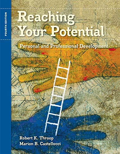 Reaching Your Potential: Personal and Professional Development: Robert K. Throop,