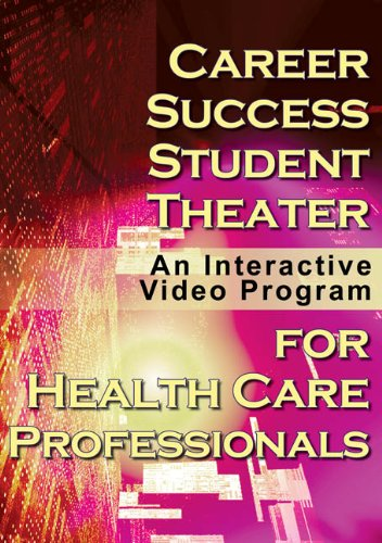 Career Success for Health Care Professionals Student Theater: An Interactive Video Program: Delmar ...