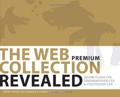 9781435441965: The WEB Collection Revealed Premium Edition: Adobe Dreamweaver CS4, Adobe Flash CS4, and Adobe Photoshop CS4