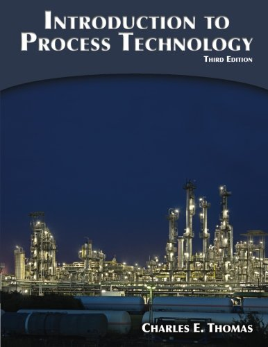 Introduction to Process Technology: Thomas, Ph.D. Charles