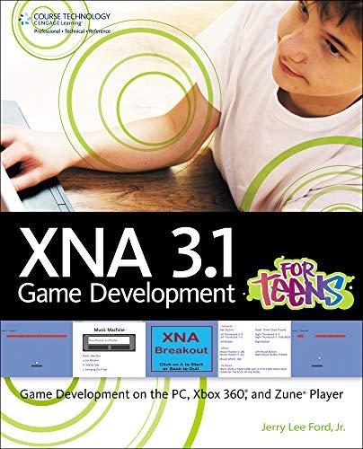 XNA 3.1 Game Development for Teens: Jr. , Jerry