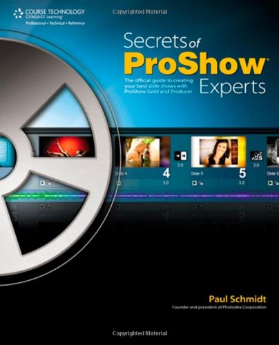 9781435454842: Secrets of Proshow Experts: The Official Guide to Creating Your Best Slide Shows with ProShow Gold and Producer