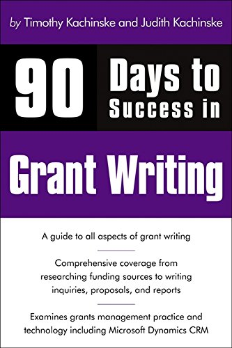 90 Days to Success in Grant Writing: KACHINSKE