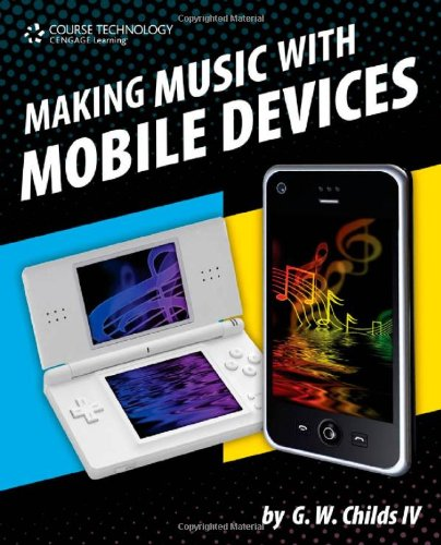 9781435455337: Making Music with Mobile Devices