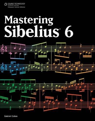 9781435456853: Mastering Sibelius 6