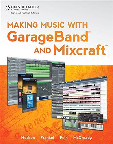 Making Music with GarageBand and Mixcraft (Book