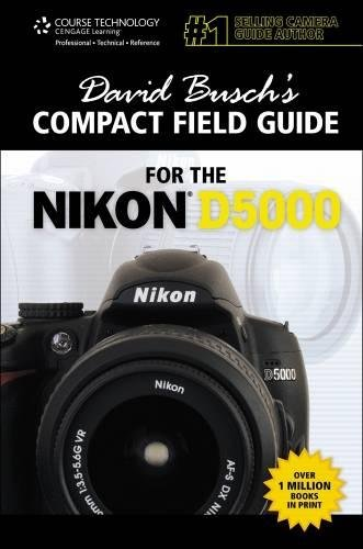 David Busch's Compact Field Guide for the Nikon D5000 (David Busch's Digital Photography Guides) (1435458745) by David D. Busch