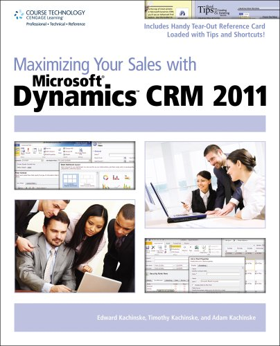 Maximizing Your Sales with Microsoft Dynamics CRM 2011: Edward Kachinske