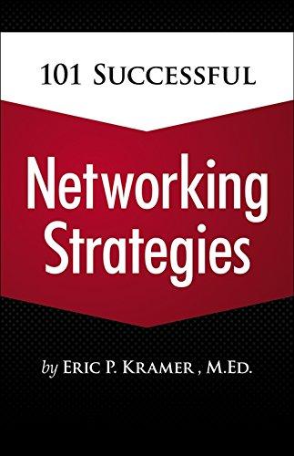 9781435459847: 101 Successful Networking Strategies