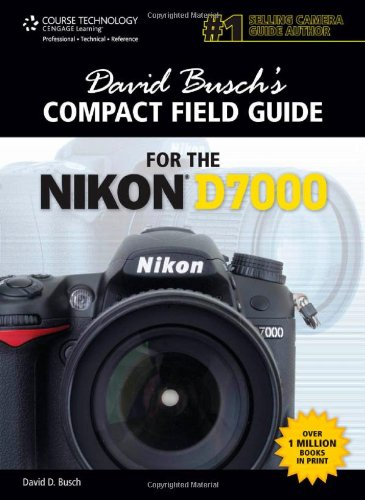 9781435459984: David Busch's Compact Field Guide for the Nikon D7000