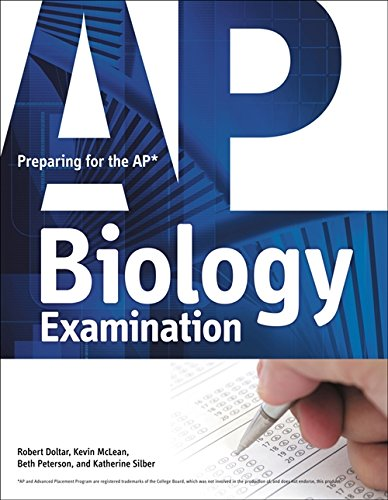 Preparing for the AP Biology Examination (143546124X) by Doltar, Robert; McLean, Kevin; Peterson, Beth; Silber, Katherine