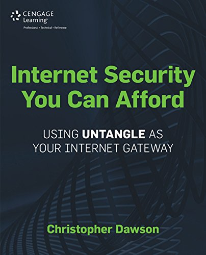 9781435461369: Internet Security You Can Afford: The Untangle Internet Gateway