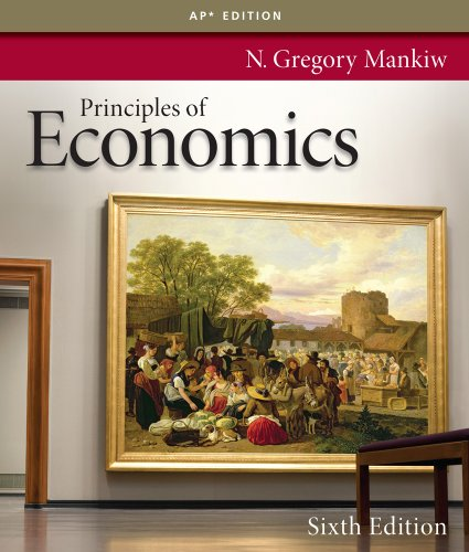 Principles of Economics, 6th Edition: University N Gregory