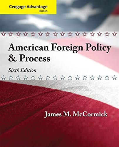 Cengage Advantage: American Foreign Policy and Process (Cengage Advantage Books): McCormick, James ...