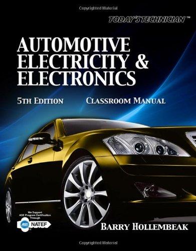 Today's Technician: Automotive Electricity & Electronics: Barry Hollembeak