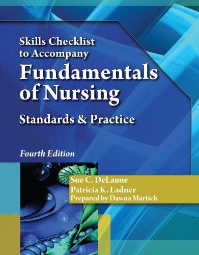 Skills Checklist for DeLaune/Ladner's Fundamentals of Nursing, 4th: Sue C. DeLaune; ...