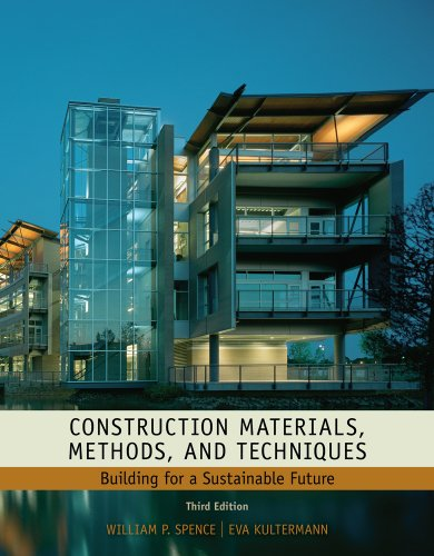 Construction Materials, Methods and Techniques: Building for: Kultermann, Eva, Spence,