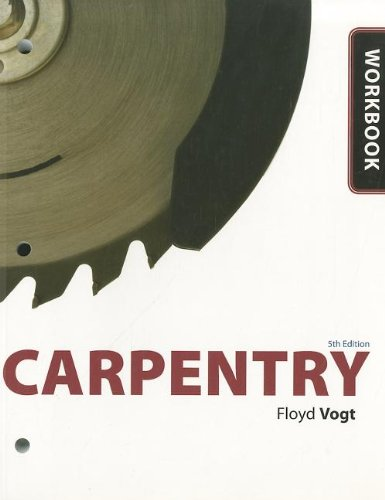Workbook for Vogt's Carpentry, 5th (1435484061) by Floyd Vogt