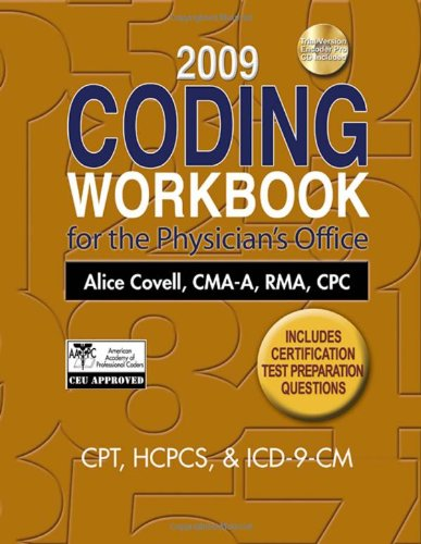 2009 Coding Workbook for the Physician's Office: Covell, Alice