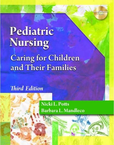 Pediatric Nursing: Caring for Children and Their Families (Better Solution for your Combo Course......