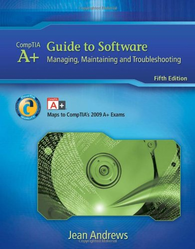 9781435487376: A+ Guide to Software: Managing, Maintaining, and Troubleshooting (Available Titles CourseMate)