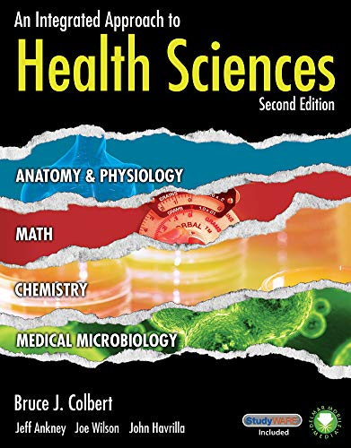 9781435487642: An Integrated Approach to Health Sciences: Anatomy and Physiology, Math, Chemistry and Medical Microbiology (New Releases for Health Science)