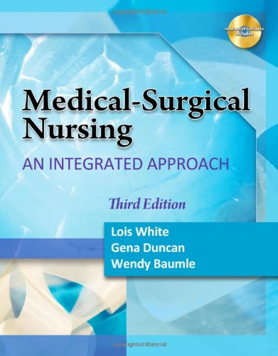 Medical Surgical Nursing: An Integrated Approach: White, Lois, Duncan,