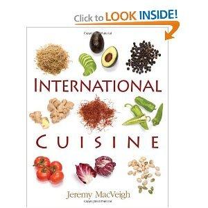 International Cuisine (Le Cordon Bleu Edition): Jeremy MacVeigh