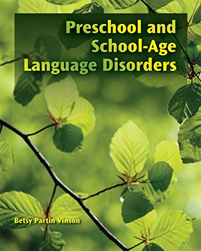 Preschool And School Age Language Disorders: Vinson, Betsy