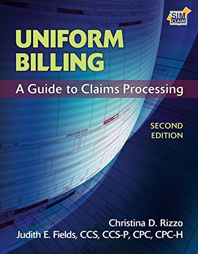 Uniform Billing: A Guide to Claims Processing: Rizzo, Christina D.; Fields, Judith