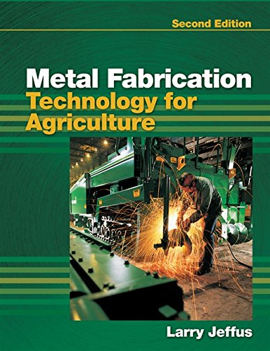Metal Fabrication Technology for Agriculture: Jeffus, Larry
