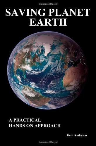 9781435702196: Saving Planet Earth - A Practical Hands On Approach