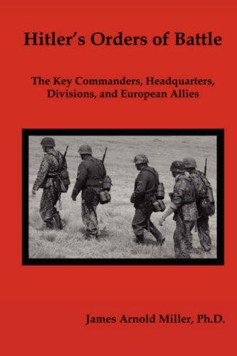 Hitlers Orders of Battle: James Arnold Miller