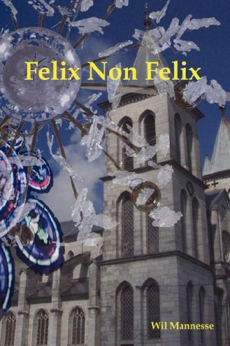 Felix Non Felix (Paperback): Wil Mannesse