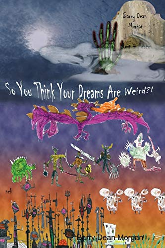 So You Think Your Dreams Are Weird? !: Barry Morgan
