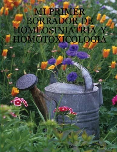 9781435706057: Mi Primer Borrador de Homeosiniatria y Homotoxicologia