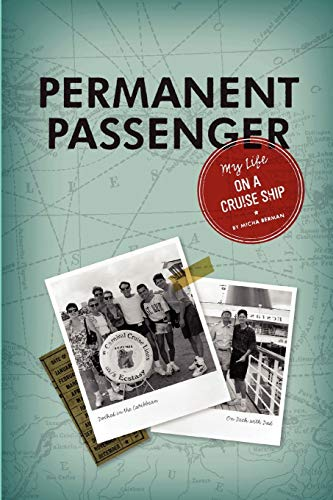 9781435706187: Permanent Passenger: My Life on a Cruise Ship