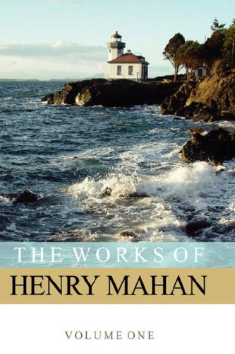 The Works of Henry Mahan Volume 1: Henry Mahan