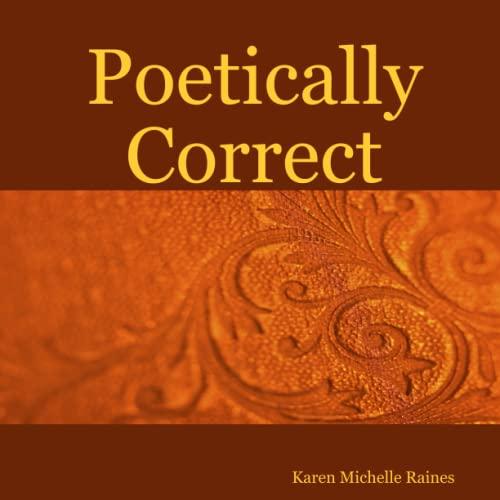 Poetically Correct: Karen Michelle Trinalynne
