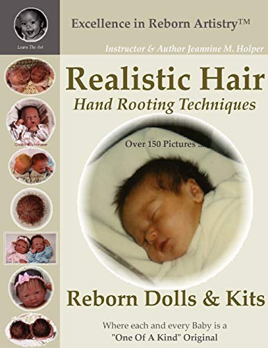Realistic Hair for Reborn Dolls & Kits: Hand Rooting Techniques Excellence in Reborn Artistry ...