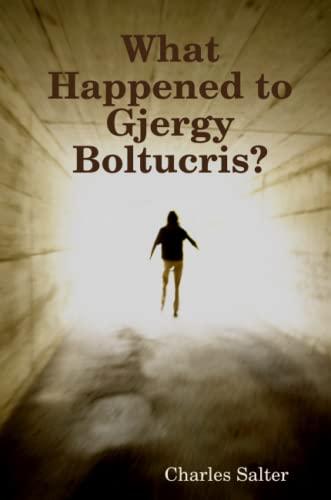 9781435707573: What Happened to Gjergy Boltucris?