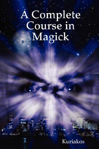 9781435707962: A Complete Course in Magick
