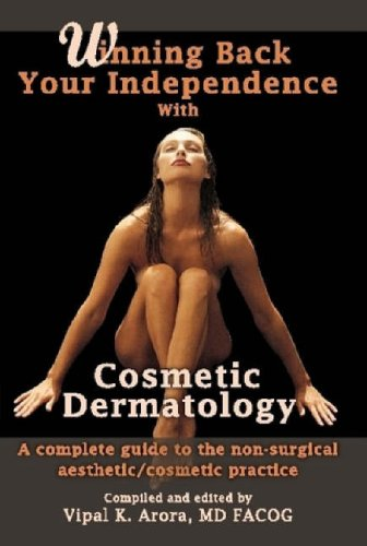 9781435709614: Winning Back Your Independence with Cosmetic Dermatology: A Complete Guide to the Non-Surgical Aesthetic/Cosmetic Practice